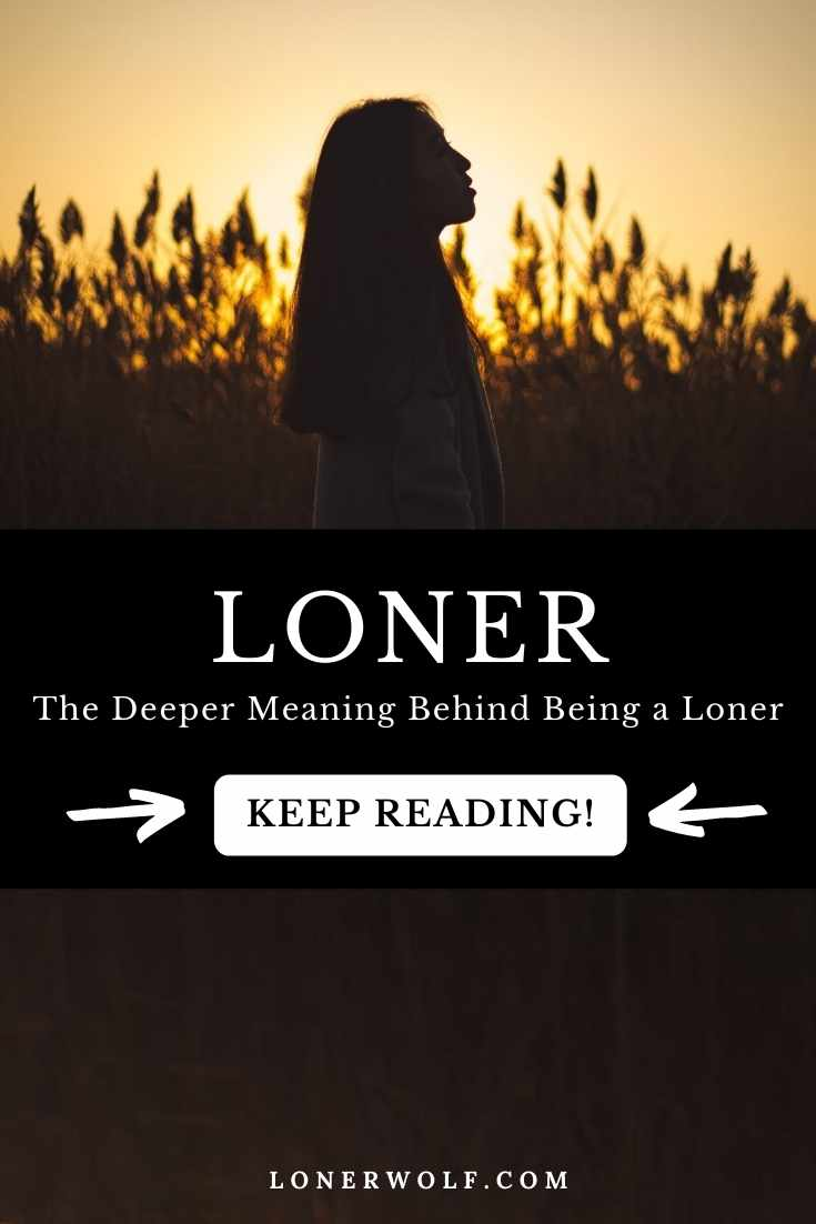 The Deeper Meaning Behind Being a Loner