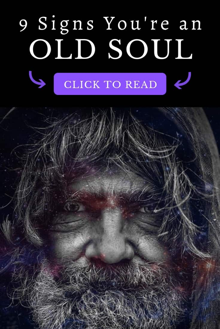 Have you ever felt world-wary, isolated from others, out of step with society and ... old inside? You may just be an old soul. Read these nine old soul signs to find out!