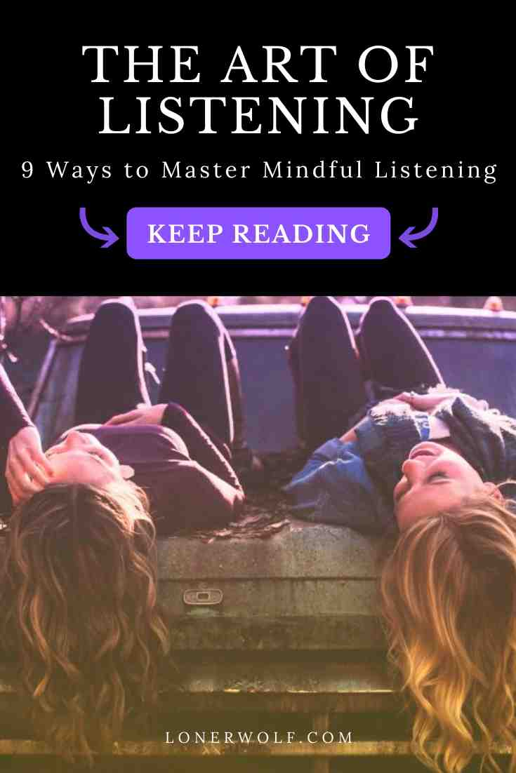 9 Ways to Master the Art of Listening