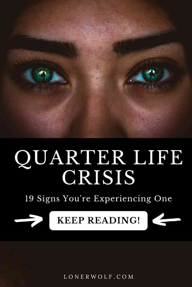 19 Signs You\'re Experiencing a Quarter Life Crisis (+ Test)