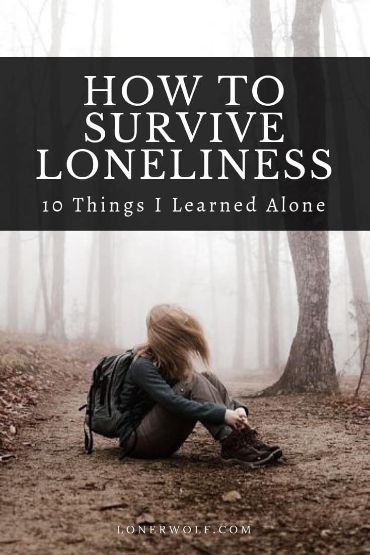 How to Deal With Loneliness (13 Steps For Isolated Souls)