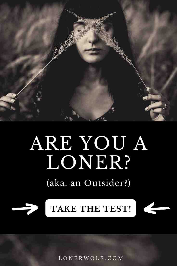 Do you like to walk to the beat of your own drum ... alone? If you prefer solitude over socializing, take this test. You might have a loner personality type.  #loner #outsider #lonewolf