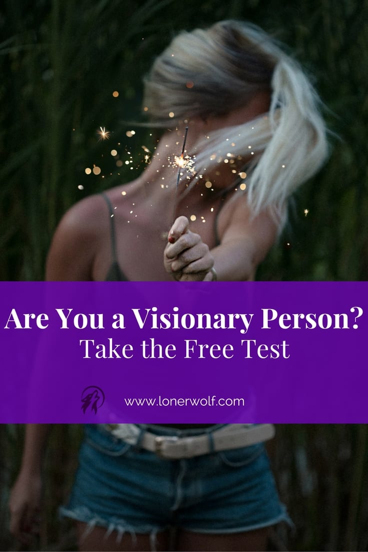 Are you born into an era that misunderstands you? You might be a visionary.