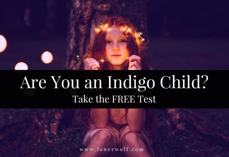 Are You An Indigo Child? [Free Test] ⋆ LonerWolf