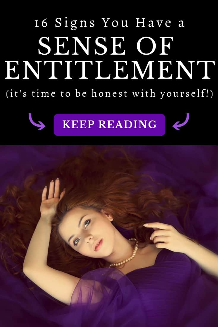 In our culture having a sense of entitlement is promoted as \