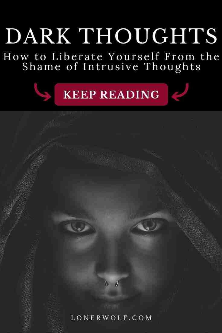 Do you keep having dark thoughts, also known as intrusive or unwanted thoughts? Do these intrusive thoughts distress you? Here\'s how to stop them (and remove the guilt and shame) ...