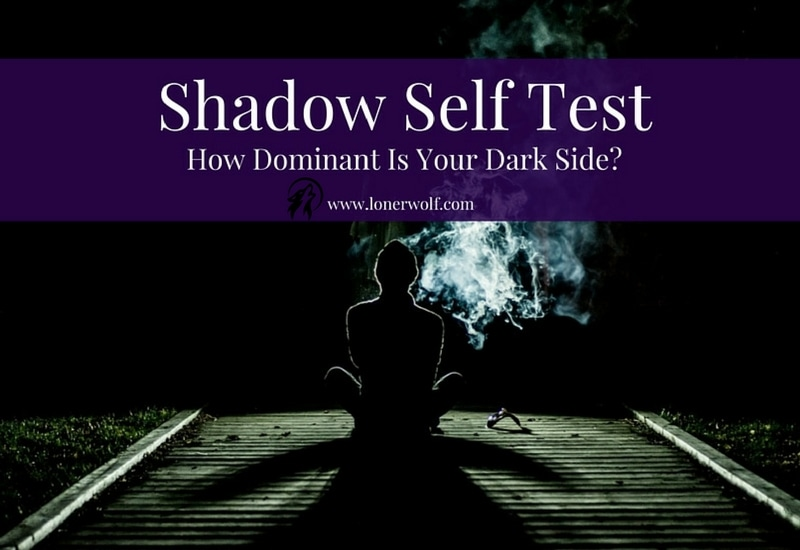 Shadow Self Test How Dominant Is Your Dark Side Lonerwolf