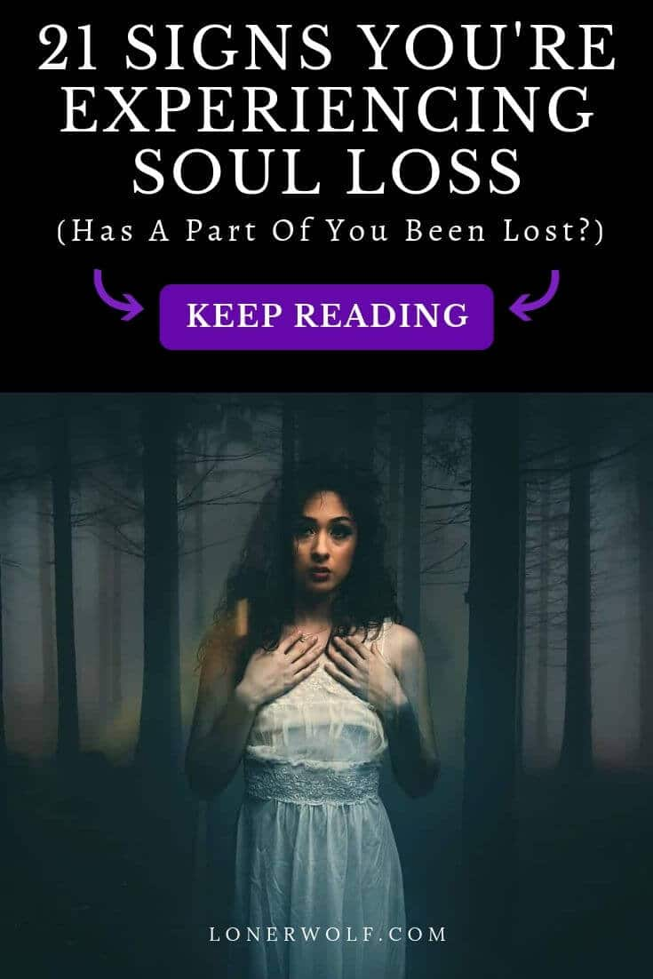 "21 Signs You're Experiencing ""Soul Loss"""
