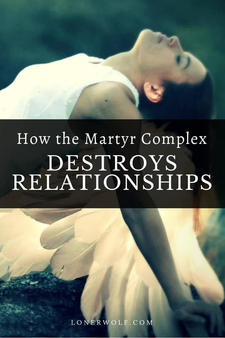 One of the biggest issues in relationships is self-martyrdom. Find out if you or a loved one has this problem ...