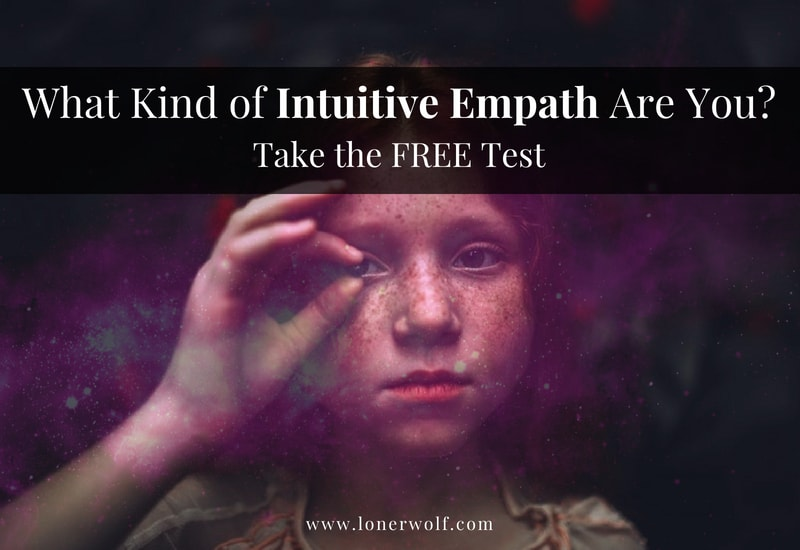 Intuitive Empath Test: What Gifted Type Are You? ⋆ LonerWolf