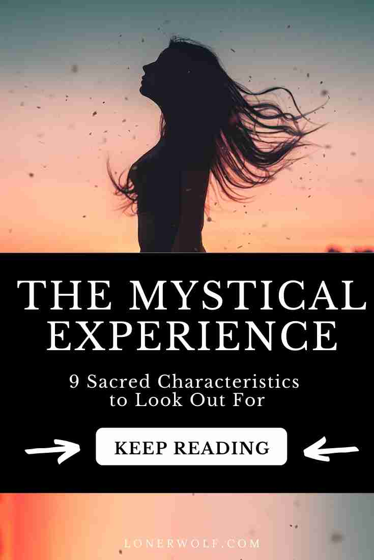 9 Characteristics of the Mystical Experience