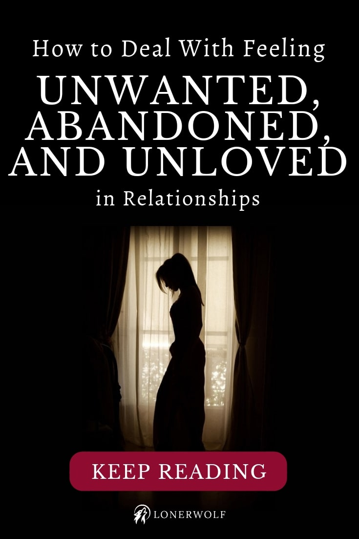How to Deal With Feeling Unwanted, Abandoned and Unloved