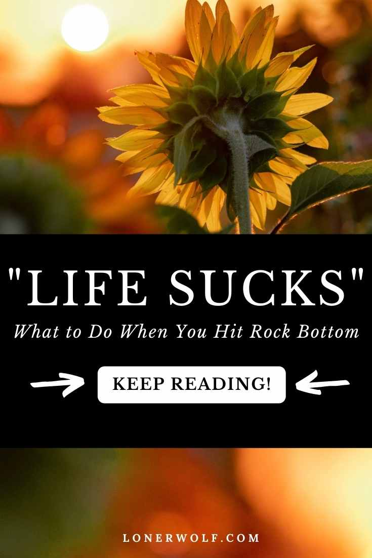 What to Do When Life Sucks (and You Hit Rock Bottom)