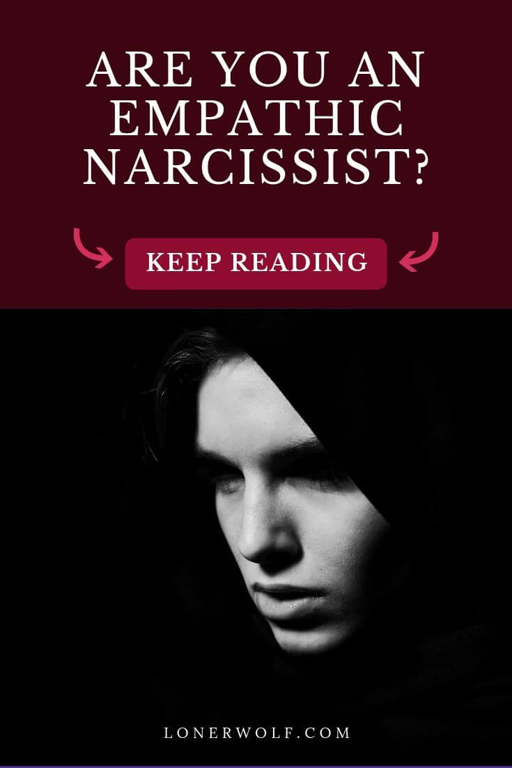Are You an Empathic Narcissist?