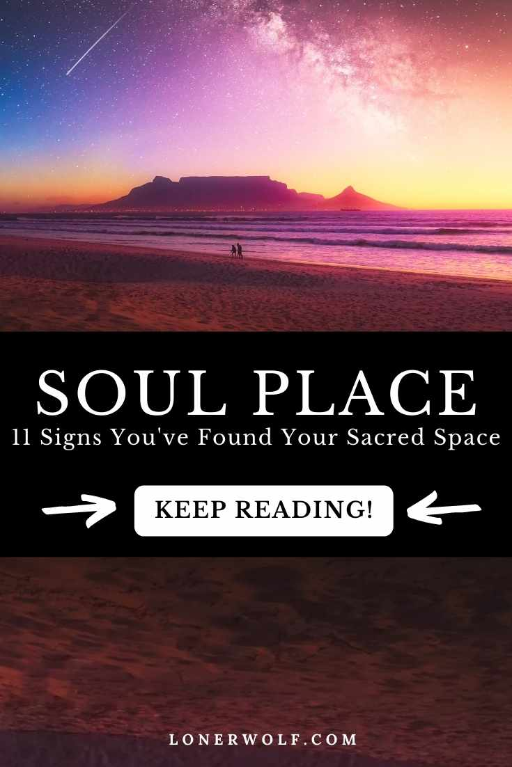 11 Signs You\'ve Reunited With Your Soul Place on Earth