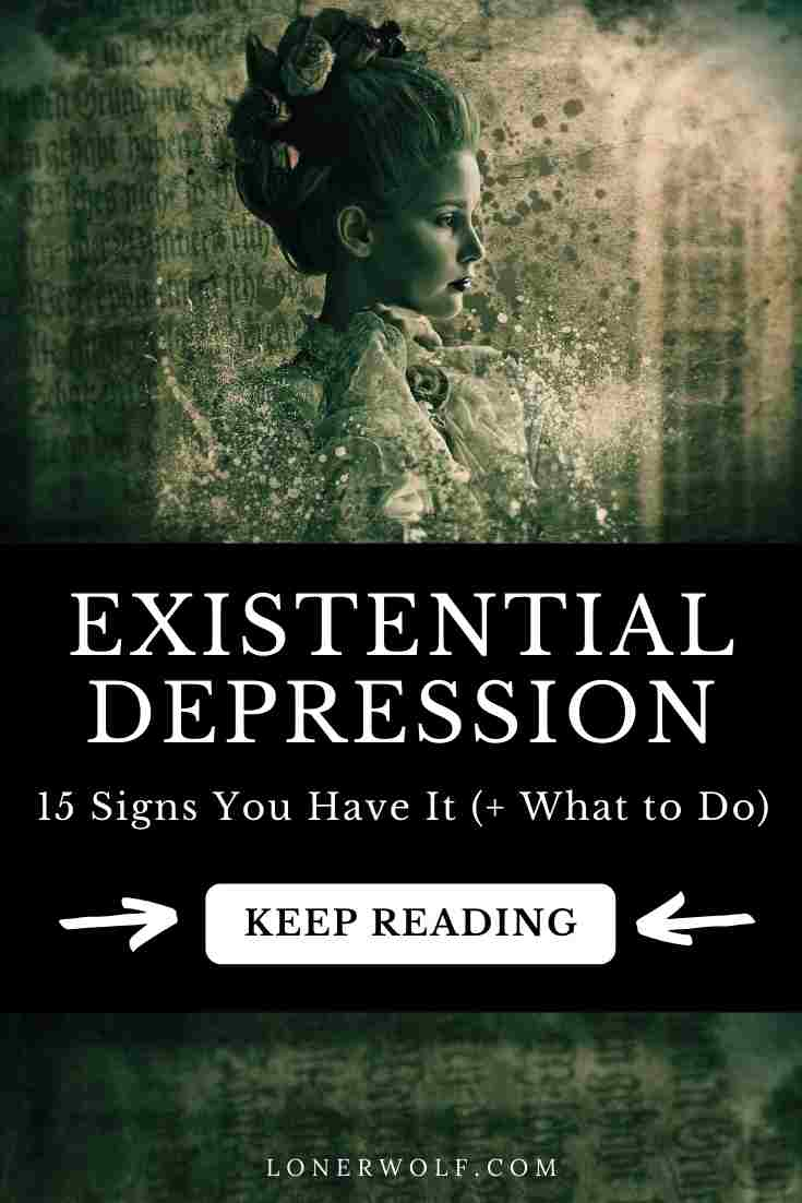 What is Existential Depression? (15 Signs You Have It)