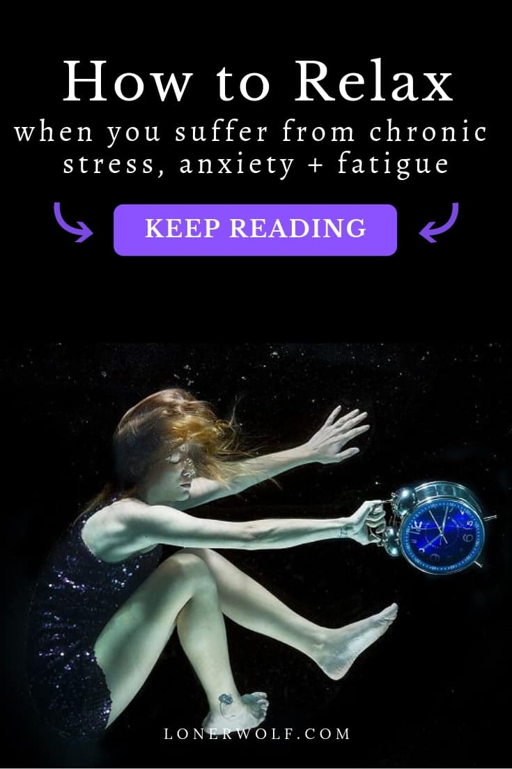 How to Relax When You Suffer From Chronic Anxiety and ...