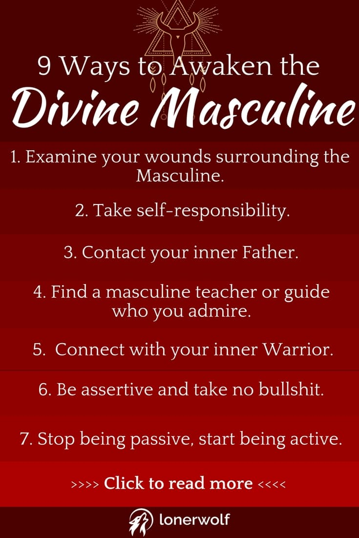 We hear a lot these days about wild women, female spiritual ascension, and the awakening of the sacred feminine these days. But what about awakening the divine masculine?