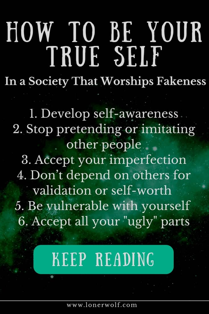 How to Be Your True Self in a Society That Worships Fakeness