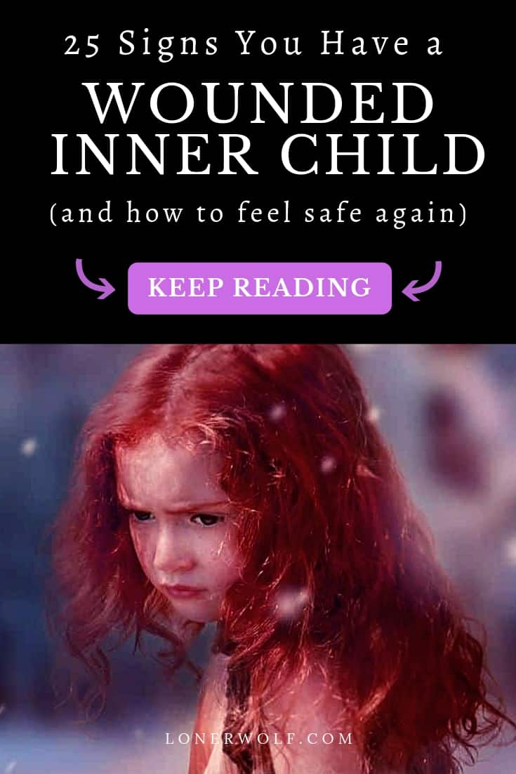 25 Signs You Have a Wounded Inner Child (and How to Heal)