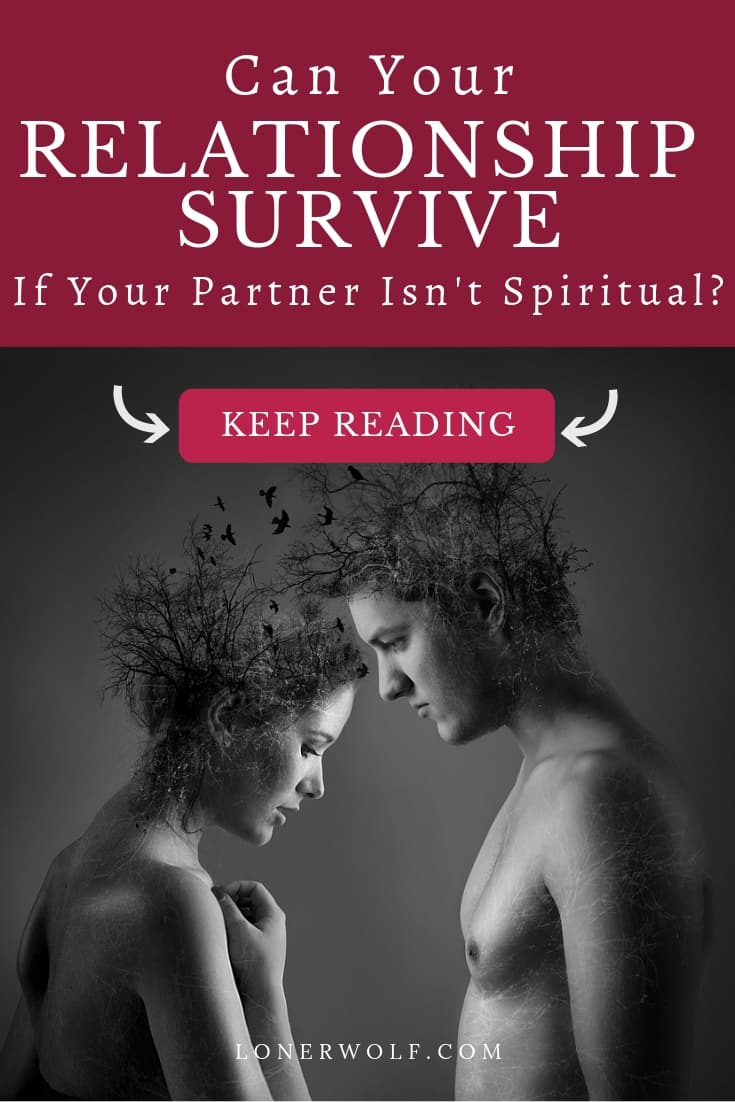 What happens when YOU are a spiritual person but your partner isn\'t? Can your relationship survive? This relationship problem can cause a lot of issues and can result in breakup. Discover how healthy your relationship is and get the best relationship tips and advice out there.