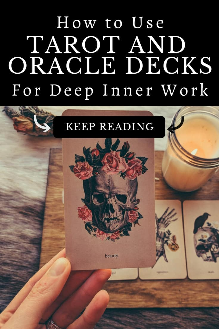 How to Use Oracle and Tarot Cards For Deep Inner Work