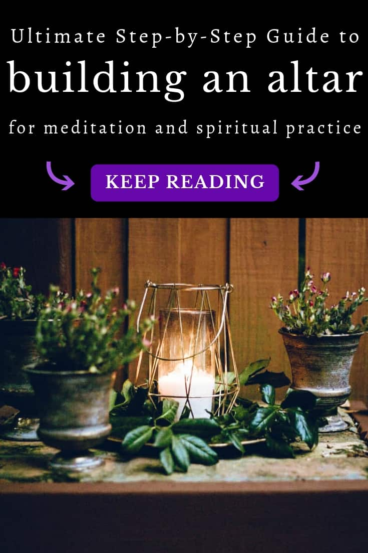How to Build a Sacred Altar For Meditation and Spiritual Practice