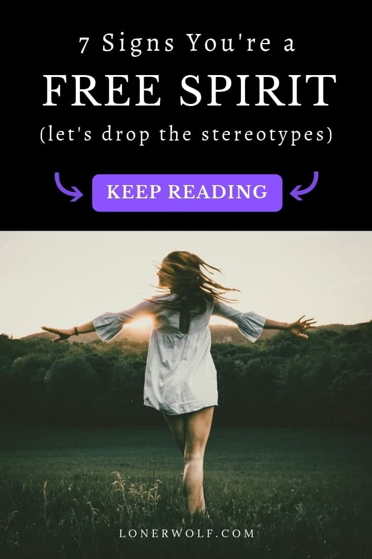7 Signs You're a Free Spirit (Let's Drop the Stereotype)