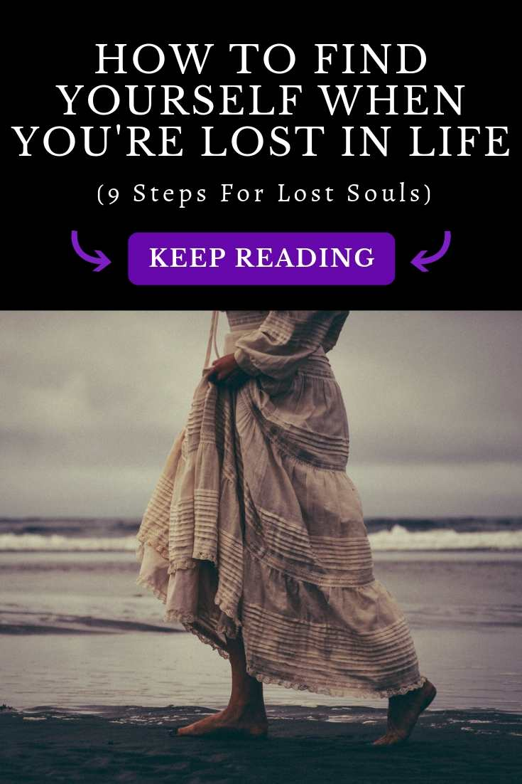 How to Find Yourself When You're Lost in Life (9 Steps)