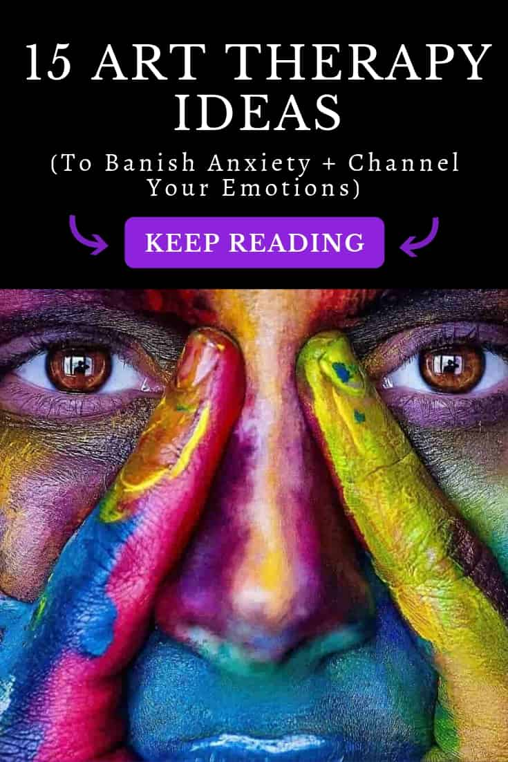 15 Art Therapy Ideas to Banish Anxiety and Channel Your Emotions