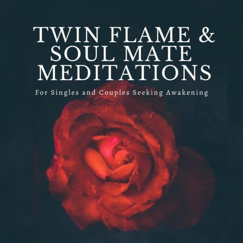 Twin flame and soul mate meditations