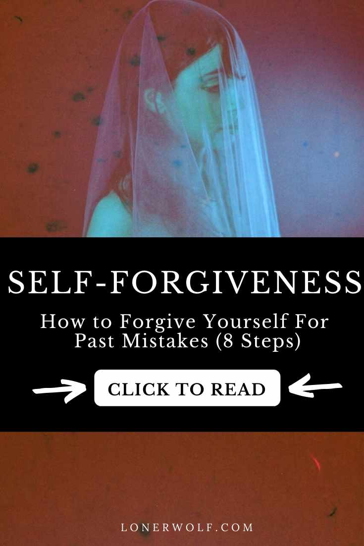 How to Forgive Yourself For Past Mistakes (8 Steps)