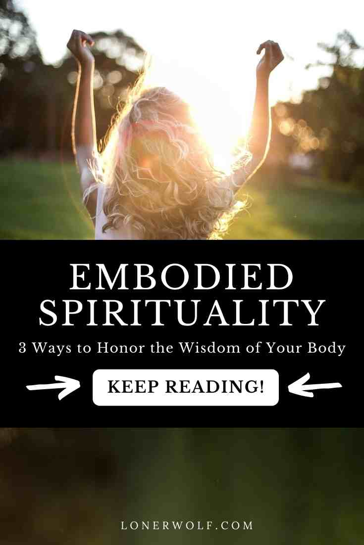 Your Body is Sacred: 3 Ways to Practice Embodied Spirituality
