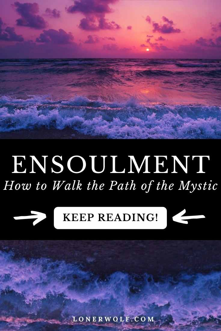 What is Ensoulment? (The Path of the Mystic)