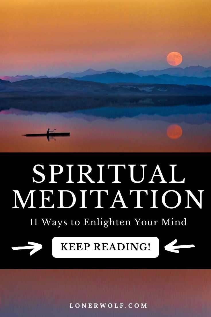 Spiritual Meditation: 11 Ways to Enlighten Your Mind