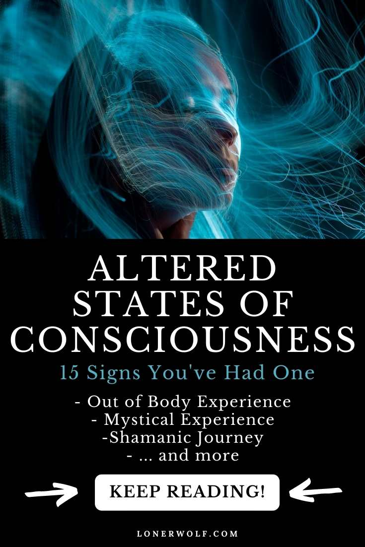15 Signs You\'ve Experienced Altered States of Consciousness